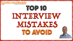 top interview mistakes to avoid top 10 interview mistakes to avoid