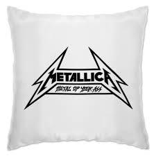 Подушка Metallica — Metal Up <b>Your</b> Ass #300543 в Москве ...