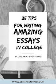 ideas about writing an essay essay writing 25 amazing essay writing tips for college students to use