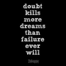 dont-let-doubt-kill-dreams.jpg via Relatably.com