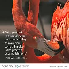 to be yourself is the greatest accomplishment conscious w greatest accomplishment to