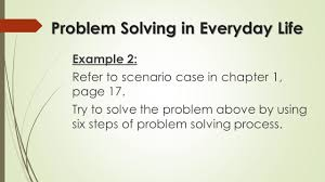 chapter 1 general problem solving concepts cmpf144 introduction to problem solving in everyday life example 2 refer to scenario case in chapter 1