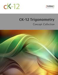 trigonometry ck foundation ck 12 trigonometry concepts