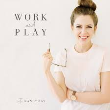 Work and Play with Nancy Ray