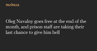 Oleg Navalny goes <b>free at</b> the end of the month, and prison staff are ...