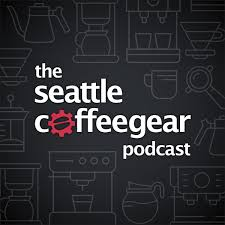The Seattle Coffee Gear Podcast
