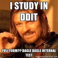 i study in DDIT Full form?? Dagle dagle internal test - one-does ... via Relatably.com