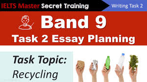 ielts writing task band essay planning recycling ielts writing task 2 band 9 essay planning recycling ielts master