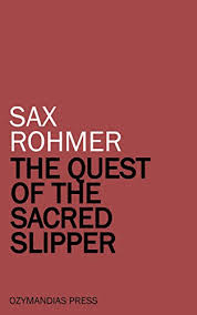 The <b>Quest</b> of the Sacred Slipper - Kindle edition by <b>Sax Rohmer</b> ...