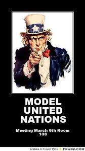 MODEL UNITED NATIONS... - I Want You Meme Generator Posterizer via Relatably.com