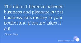Image result for mixing business with pleasure quotes