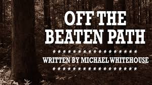 off the beaten path michael whitehouse halloween scary stories off the beaten path michael whitehouse halloween scary stories creepypastas chilling tales