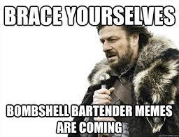 Brace yourselves bombshell bartender memes are coming - Misc ... via Relatably.com