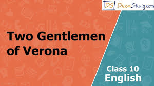 two gentlemen of verona class x cbse english video lectures two gentlemen of verona class 10 x cbse english video lectures