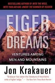 eiger dreams ventures among men and mountains ca jon eiger dreams ventures among men and mountains ca jon krakauer books