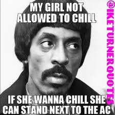 Chill? Not today! #ikeTurner #creepyblackguy #mygirlfriend ...