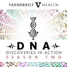 Vanderbilt Health DNA: Discoveries in Action