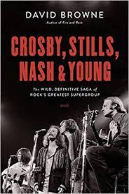 <b>Crosby</b>, <b>Stills</b>, <b>Nash</b> and Young: The Wild, Definitive Saga of Rock's ...