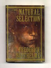 <b>Natural Selection</b> - 1st Edition/1st <b>Printing</b> | Frederick Barthelme ...