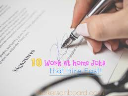 work at home jobs that hire fast workersonboard 10 work at home jobs that hire fast