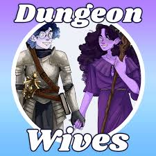 Dungeon Wives | A D&D Podcast