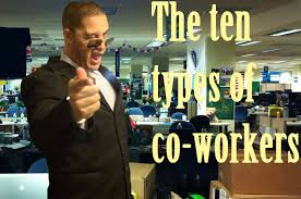 types of co workers 10 types of co workers