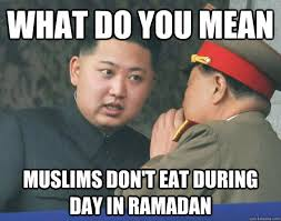 What do you mean Muslims don't eat during day in Ramadan - Misc ... via Relatably.com