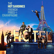 The <b>Hot Sardines</b> - <b>French</b> Fries + Champagne (CD) - Amoeba Music