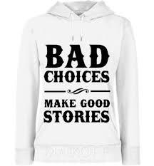 Женская <b>толстовка</b> BAD CHOICES MAKE <b>GOOD STORIES</b> с ...