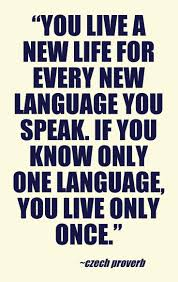 best language quotes quotes in french ese you live a new life for every new language you speak if you know