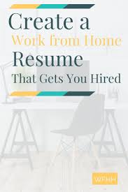 best ideas about resume maker professional create a work from home resume that gets you hired