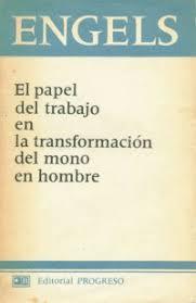 El Papel del Trabajo en la transformación de mono en hombre - F. Engels [PDF] Images?q=tbn:ANd9GcSIZ_MIo4zLV7c7AMH8PB9EH5pbHl4w1x9FMLffrnPmguKsH3Nd