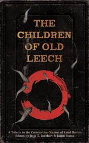 the best horror book covers ever litreactor 1 the children of old leech edited by ross e lockhart and justin steele