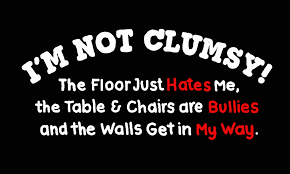 Im Clumsy Quotes. QuotesGram via Relatably.com