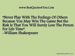 Never play with... | William Shakespeare quotes | Pinterest
