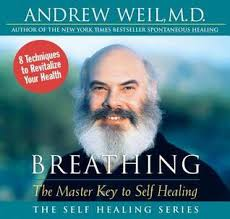 Breathing: The Master Key to Self Healing by Andrew Weil — Reviews ...
