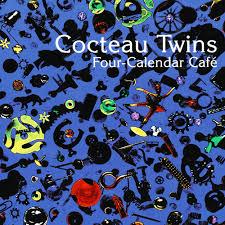 <b>Cocteau Twins</b> - <b>Four</b>-Calendar Café Lyrics and Tracklist | Genius