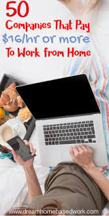 best ideas about job list work from home jobs big list of 50 companies that pay 16 up to 80 per hour to