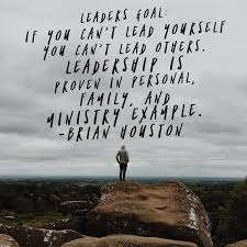 leaders goal if you can t lead yourself you can t lead others leaders goal if you can t lead yourself you can t lead others