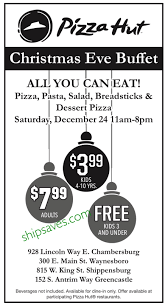 pizza hut christmas eve buffet am pm ship saves ship saves spotlights coupons deals events and opportunities to save in south central pa us on facebook here