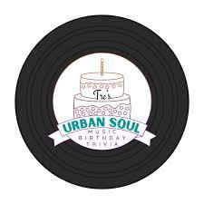 Tre's Urban Soul Music Birthday Trivia