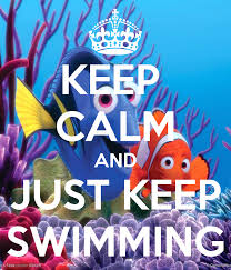 Image result for keep on swimming
