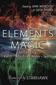 Elements of Magic: Reclaiming Earth, Air, <b>Fire</b>, <b>Water</b> & Spirit ...