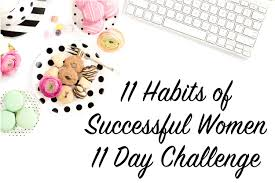 habits of successful women day challenge the daily femme 11 actionable steps delivered daily to your inbox