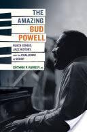 The Amazing <b>Bud Powell</b>: Black Genius, Jazz History, and the ...