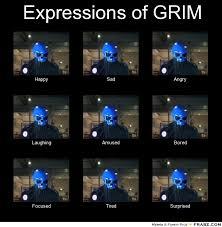 Expressions of GRIM... - Meme Generator What i do via Relatably.com