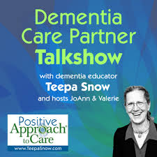 Dementia Care Partner Talk Show with Teepa Snow