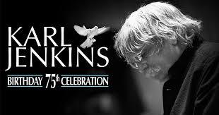 Sir <b>Karl Jenkins</b>: 75th Birthday Concert | Royal Albert Hall — Royal ...