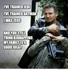 Liam Neeson Meme | WeKnowMemes via Relatably.com