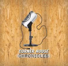 Corner House Chronicles